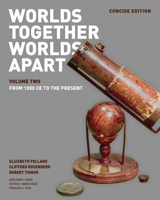 A Worlds Together, Worlds Apart: Volume 2 - Pollard, Elizabeth, and Rosenberg, Clifford, and Tignor, Robert