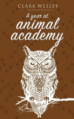 A Year at Animal Academy - Wesley, Clara