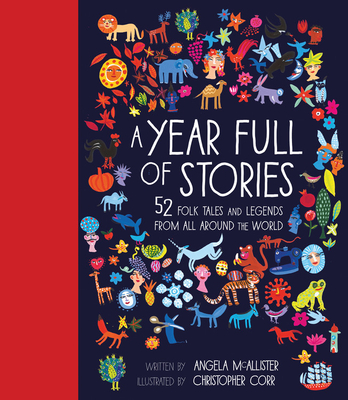 A Year Full of Stories: 52 Classic Stories from All Around the World - McAllister, Angela