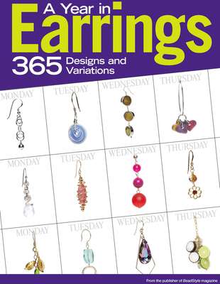 A Year in Earrings: 365 Designs and Variations - BeadStyle Magazine (Compiled by)