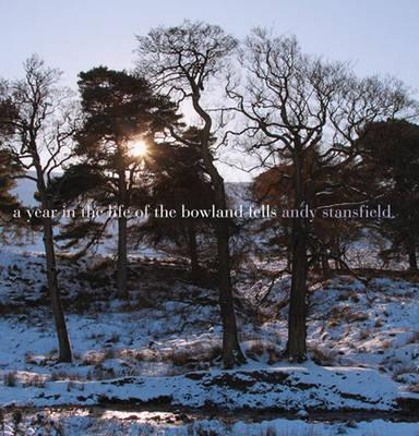 A Year in the Life of the Bowland Fells - Stansfield, Andy