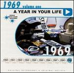 A Year in Your Life: 1969, Vol. 1
