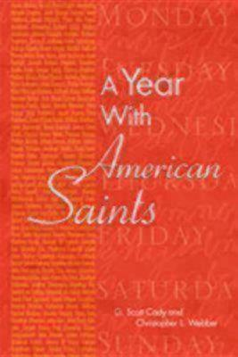 A Year with American Saints - Cady, G Scott, and Webber, Christopher L