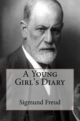 A Young Girl's Diary - Freud, Sigmund, and Paul, Eden, Dr. (Translated by), and Paul, Cedar (Translated by)