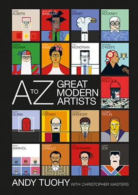 A-Z Great Modern Artists - Tuohy, Andy