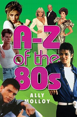 A-Z of the 80s - Molloy, Ally