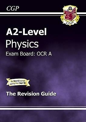 A2-Level Physics OCR A Complete Revision & Practice - CGP Books (Editor)