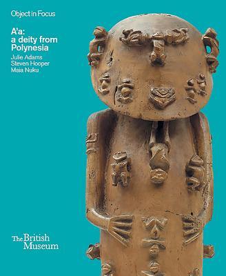 A'a: a deity from Polynesia - Adams, Julie, and Hooper, Steven