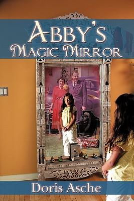 Abby's Magic Mirror - Asche, Doris