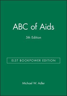 ABC of AIDS - Adler, Michael W (Editor)