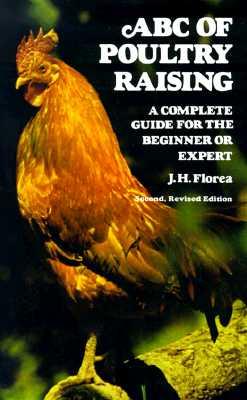 ABC of Poultry Raising - Florea, J H