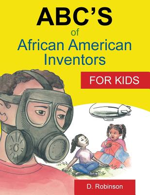 ABC's of African American Inventors - Robinson, D