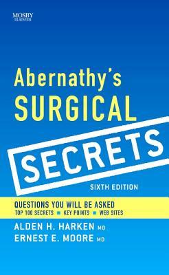 Abernathy's Surgical Secrets - Harken, Alden H, and Moore, Ernest E, M.D.