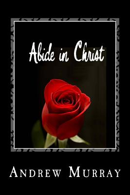 Abide in Christ - Murray, Andrew