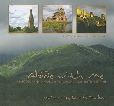 Abide with Me: A Photographic Journey Through Great British Hymns - Parker, John, and Seawright, Paul (Photographer)