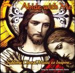 Abide with Me: Sublime Choral Music to Inspire - Belfast Cathedral Choir (choir, chorus); Chichester Cathedral Choir (choir, chorus); Ecclesium Choir (choir, chorus);...