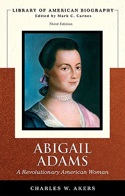 a study of the life of abigail adams by charles akers Find great deals for library of american biography: abigail adams : an american woman by charles w akers (1999, paperback.