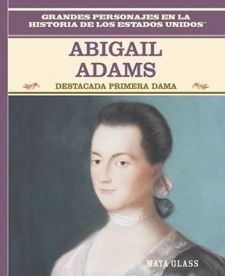 Abigail Adams: Destacada Primera Dama - Rosen Publishing Group (Creator)