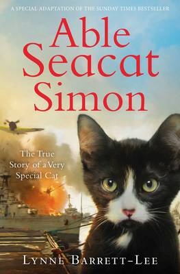 Able Seacat Simon: The True Story of a Very Special Cat - Barrett-Lee, Lynne