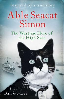 Able Seacat Simon: The Wartime Hero of the High Seas - Barrett-Lee, Lynne