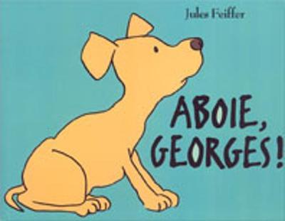Aboie, Georges! - Feiffer, Jules