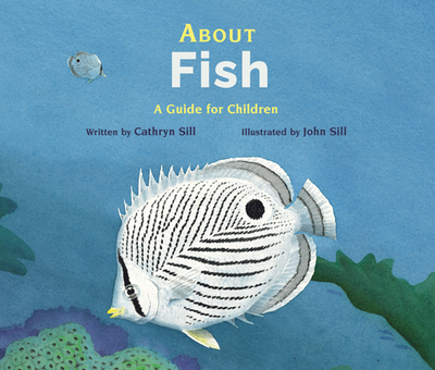 About Fish: A Guide for Children - Sill, Cathryn