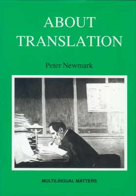 About Translation - Newmark, Peter
