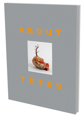 About Trees - Fischer, Peter (Editor)