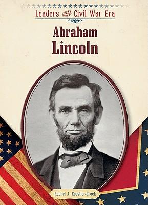 Abraham Lincoln - Koestler-Grack, Rachel A