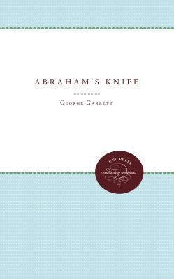 Abraham's Knife - Garrett, George, Professor
