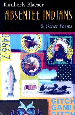 Absentee Indians and Other Poems - Blaeser, Kimberly