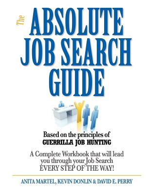 Absolute Job Search Guide - Martel, Anita, and Donlin, Kevin, and Perry, David