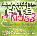 Absolute Smash Hits for Kids, Vol. 3