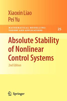 Absolute Stability of Nonlinear Control Systems - Liao, Xiaoxin, and Yu, Pei