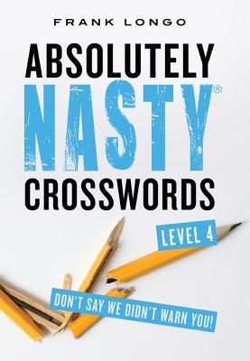 Absolutely Nasty (R) Crosswords Level 4 - Longo, Frank