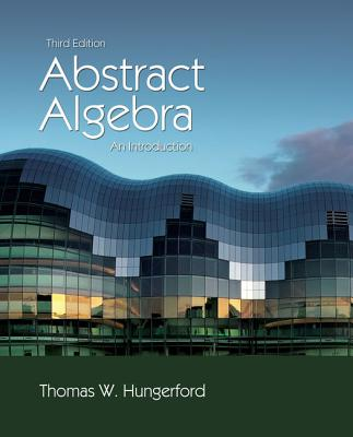Abstract Algebra: An Introduction - Hungerford, Thomas W, and Leep, David