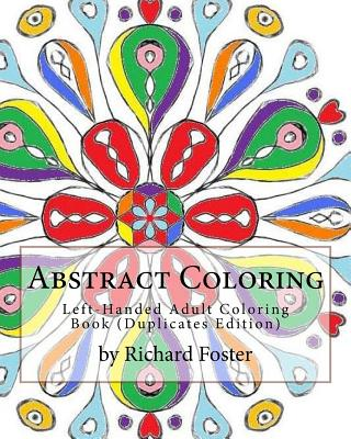 Abstract Coloring: Left-Handed Adult Coloring Book (Duplicates Edition) - Foster, Richard