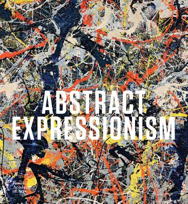 Abstract Expressionism - Anfam, David (Text by), and Lewison, Jeremy (Text by), and Davidson, Susan (Text by)