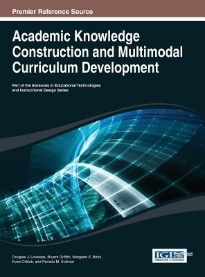 Academic Knowledge Construction and Multimodal Curriculum Development - Loveless, Douglas J (Editor)