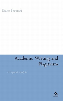 Academic Writing and Plagiarism: A Linguistic Anaylsis - Pecorari, Diane