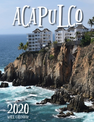 Acapulco 2020 Wall Calendar - Just Be