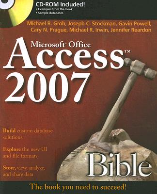 Access 2007 Bible - Groh, Michael R, and Prague, Cary N, and Stockman, Joseph C