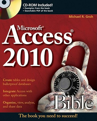 Access 2010 Bible - Groh, Michael R