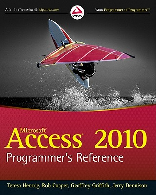 Access 2010 Programmer's Reference - Hennig, Teresa, and Cooper, Rob, and Griffith, Geoffrey L.