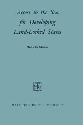 Access to the Sea for Developing Land-Locked States - Glassner, Martin