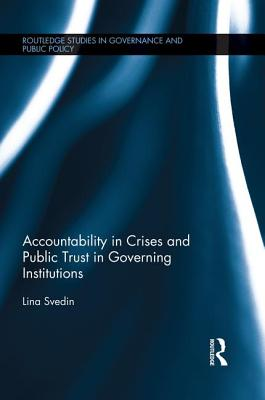 Accountability in Crises and Public Trust in Governing Institutions - Svedin, Lina