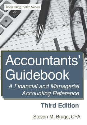 Accountants' Guidebook: Third Edition: A Financial and Managerial Accounting Reference - Bragg, Steven M