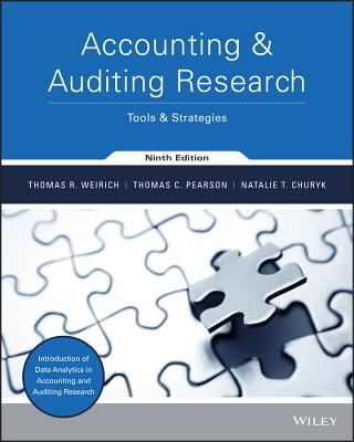 Accounting & Auditing Research: Tools & Strategies - Weirich, Thomas R, and Pearson, Thomas C, and Churyk, Natalie T