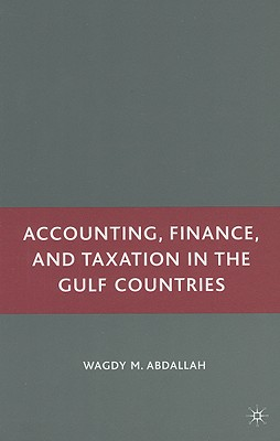 Accounting, Finance, and Taxation in the Gulf Countries - Abdallah, W