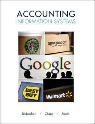 Accounting Information Systems - Richardson, Vernon J., and Chang, Chengyee Janie, and Smith, Rod E.